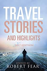 Travel Stories and Highlights: 2017 Edition Paperback
