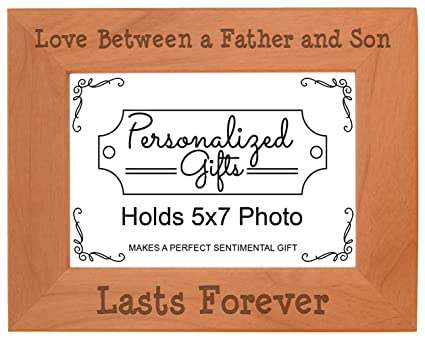 Unique Gifts Dad Love Between a Father Son Lasts Forever Gift Ideas Dad  Natural Wood Engraved 5x7 Landscape Picture Frame Wood