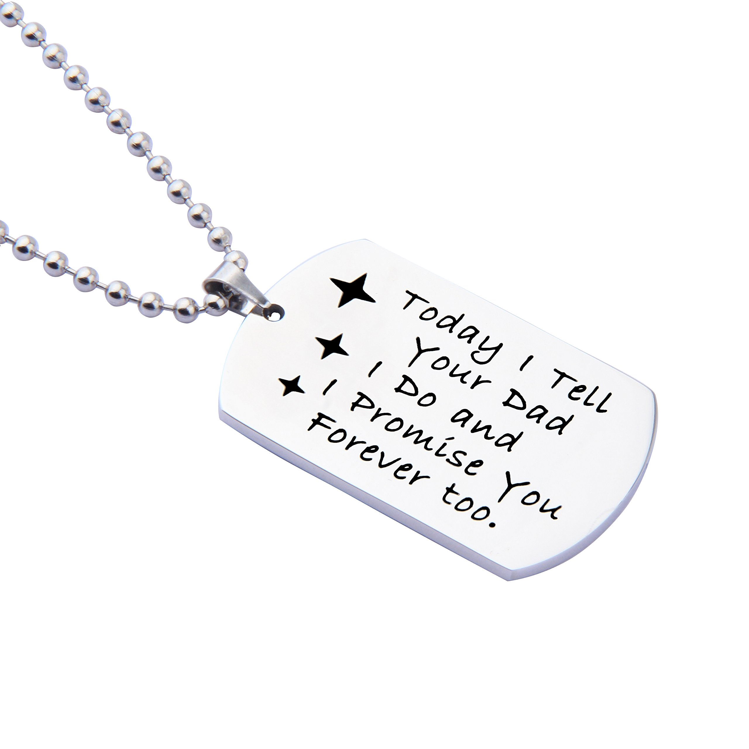 ENSIANTH Gift for Stepson Step Daughter Today I tell your Dad I do and I promise you Forever too Necklace,Wedding Gift Blended Family Gift (Necklace)