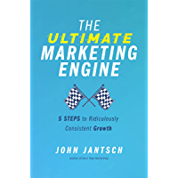 The Ultimate Marketing Engine: 5 Steps to Ridiculously Consistent Growth (English Edition)