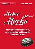 Meine Marke: Was Unternehmen authentisch, unverwechselbar und langfristig erfolgreich macht (German Edition)