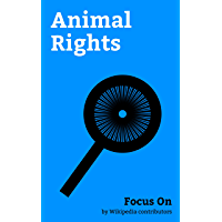 Focus On: Animal Rights: Cincinnati Freedom, Laika, Sentience, Zoo, Natural and legal Rights, Zoophilia and the Law, Slaughterhouse, Lacto Vegetarianism, ... meat Dress, Captive killer Whales, etc.