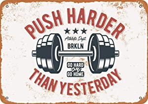 KLFNEX Push Harder Than Yesterday Weight Lifting Retro Tin Signs Metal Signs,Garage Signs Wall Decor for Bars Restaurants Cafes Pubs 8 × 12 Inch