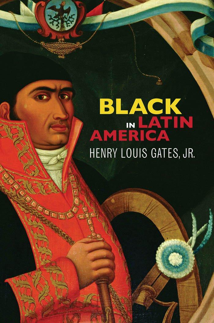 Black in Latin America: Henry Louis Gates Jr.: 9780814732984 ...