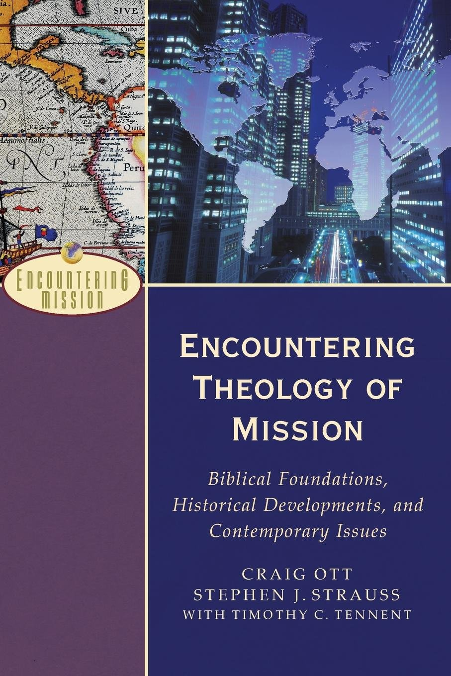 Read Online Encountering Theology of Mission: Biblical Foundations, Historical Developments, and Contemporary Issues (Encountering Mission) PDF