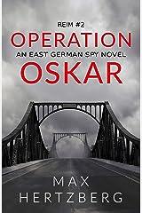 Operation Oskar: An East German Spy Novel (Reim Book 2) Kindle Edition
