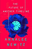 The Future of Another Timeline (English Edition)