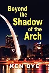 Beyond the Shadow of the Arch Kindle Edition