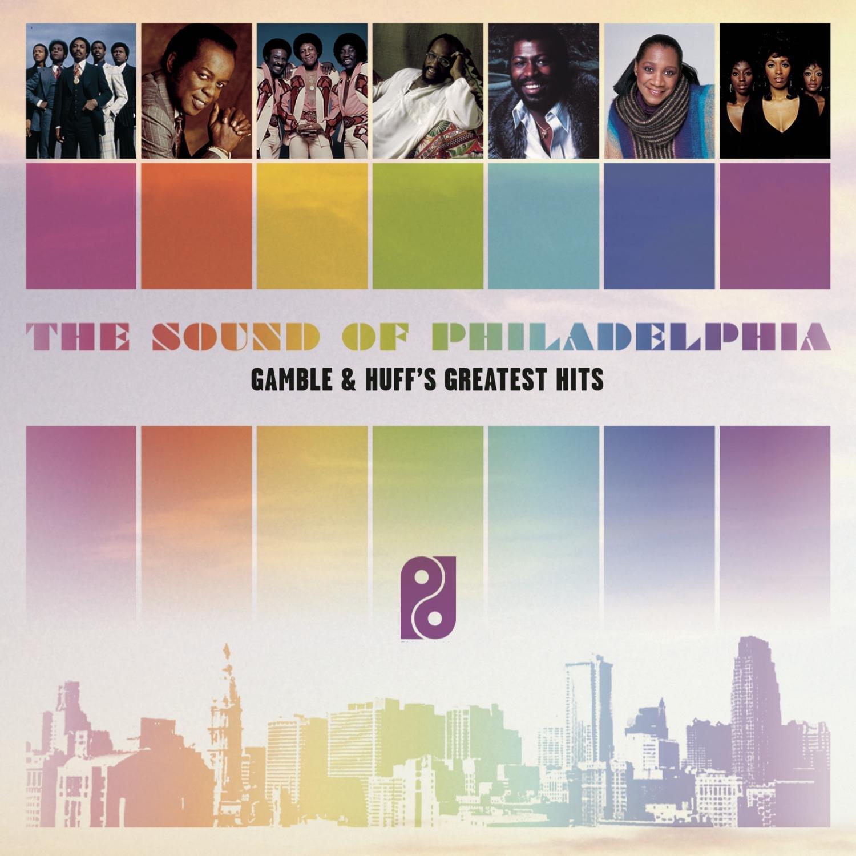 The Sound Of Philadelphia: Gamble & Huff's Greatest Hits