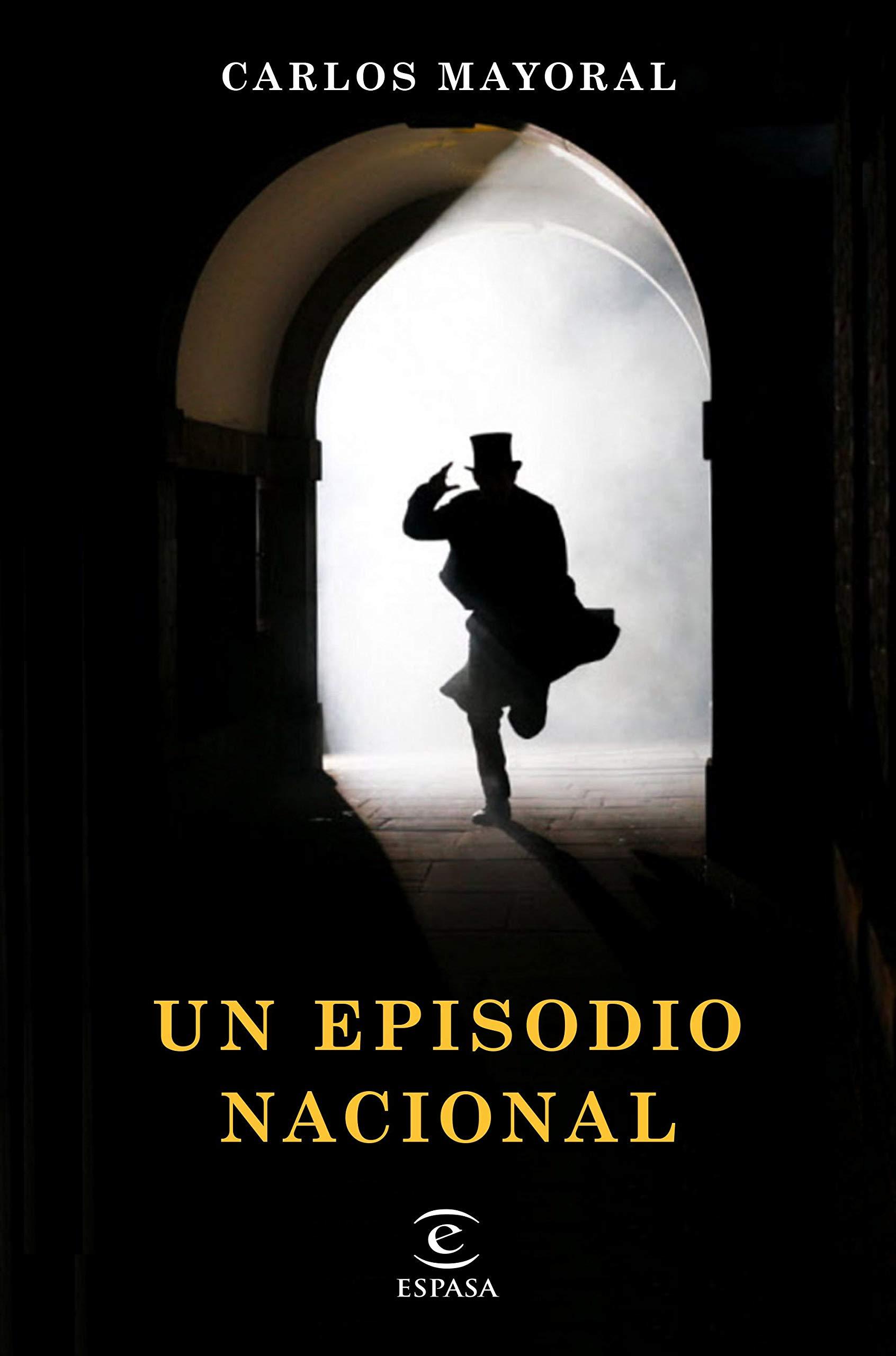 Un episodio nacional (ESPASA NARRATIVA): Amazon.es: Mayoral ...