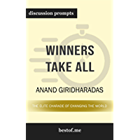 "Summary: ""Winners Take All: The Elite Charade of Changing the World"" by Anand Giridharadas 