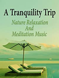 Tranquility Trip Nature Relaxation Meditation product image
