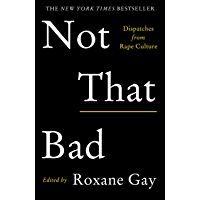 Not That Bad: Dispatches from Rape Culture (English Edition)