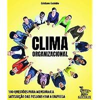 Clima organizacional: 100 questões para mensurar a satisfação das pessoas com a empresa