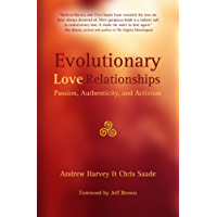 Evolutionary Love Relationships: Passion, Authenticity, and Activism