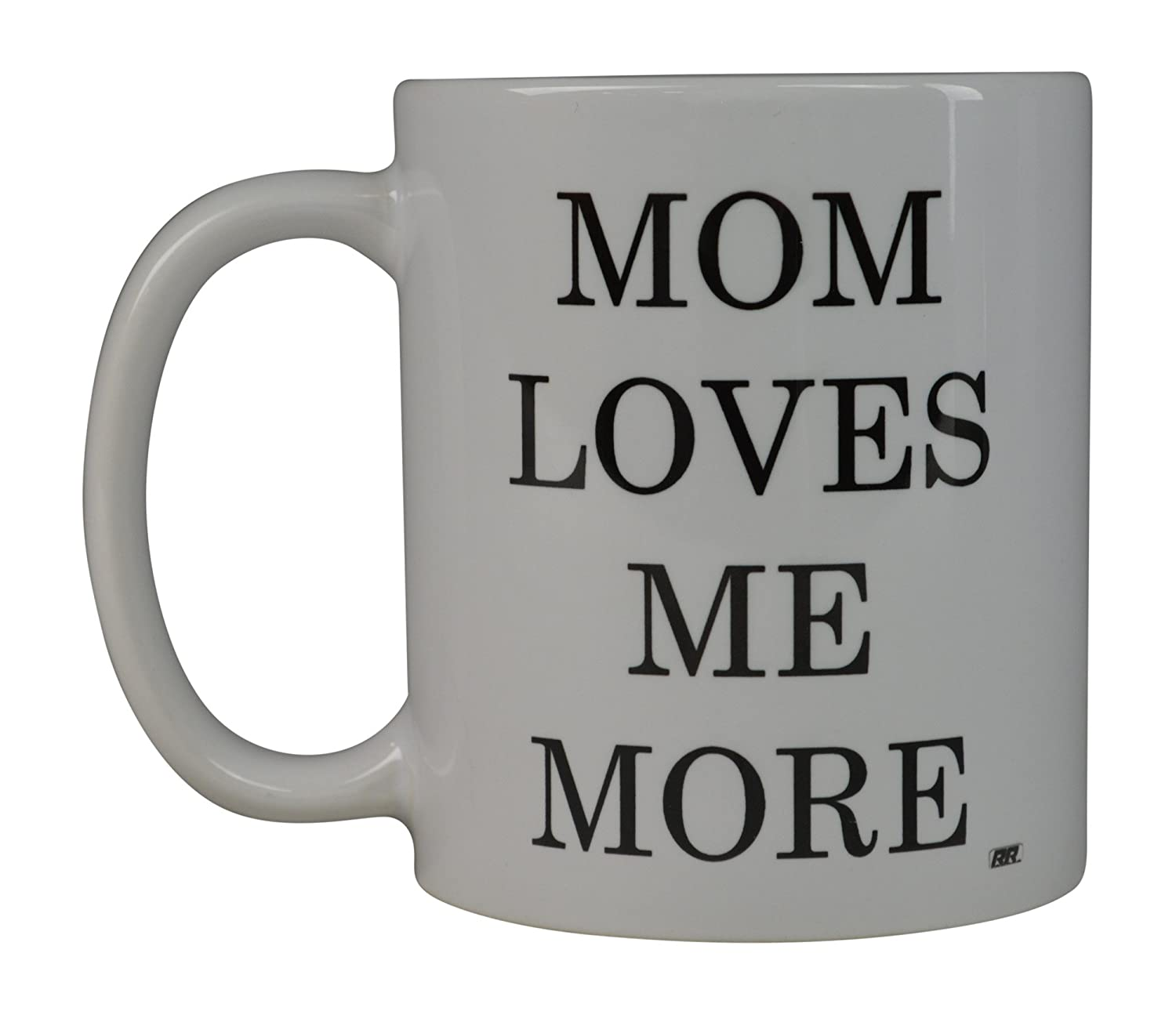 Rogue River Funny Coffee Mug Mom Loves Me More Novelty Cup Great Gift Idea For Brother Sisteer or Mother Office Party Employee Boss Coworkers Mom
