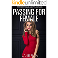 Passing for Female: First Time Crossdressing and Feminization (English Edition)