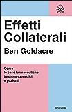 Effetti collaterali: Come le case farmaceutiche ingannano medici e pazienti (Saggi)