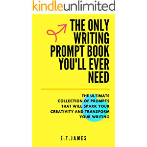 The Only Writing Prompt Book You'll Ever Need: The ultimate collection of prompts to spark your creativity and transform…