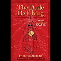 The Dude De Ching: A Dudeist Interpretation of the Tao Te Ching (English Edition)