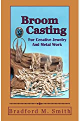 Broom Casting for Creative Jewelry and Metal Work Paperback