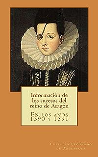 Información de los sucesos del reino de Aragón: En los años 1590 y 1591 (