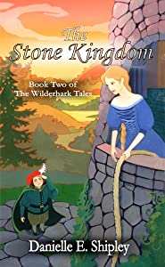 The Stone Kingdom: Book Two of The Wilderhark Tales