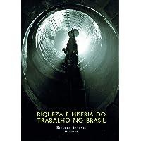Riqueza e miséria do trabalho no Brasil: Volume 1