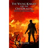 The Young Knight and the Old Dragon: Book Two of the Young Knight Series