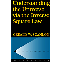 Understanding the Universe via the Inverse Square Law (English Edition)