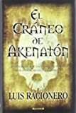 El cráneo de Akenatón (GRANDES NOVELAS)