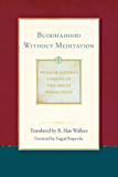 Buddhahood without Meditation (Dudjom Lingpa's Visions of the Great Per Book 2) (English Edition)