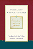 Buddhahood without Meditation (Dudjom Lingpa's Visions of the Great Per Book 2)