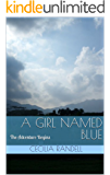 A Girl Named Blue: The Adventure Begins (The Adventures of Blue Faust Book 1) (English Edition)