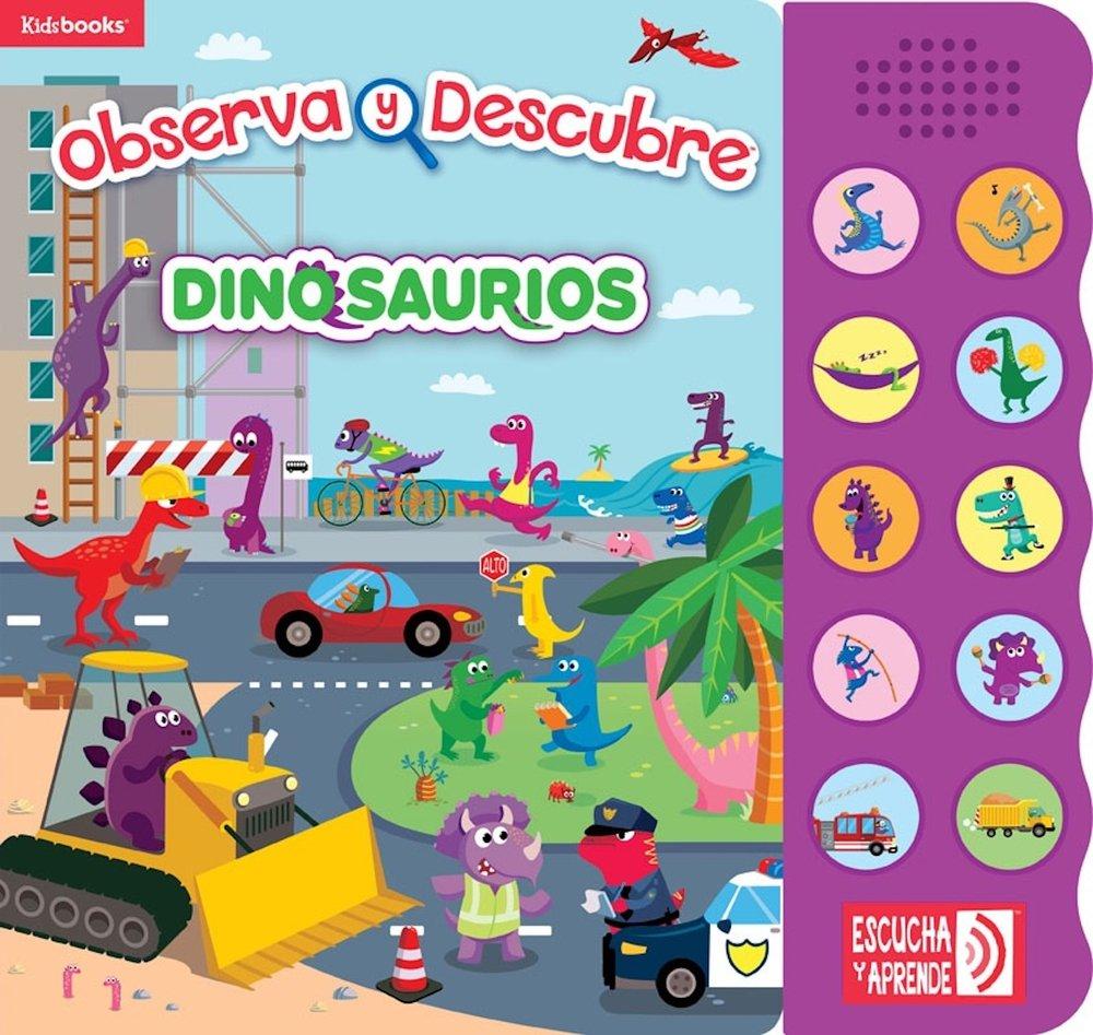 Dinosaurios (Libro sonoro. Observa y descubre) (Spanish Edition) by Kidsbooks