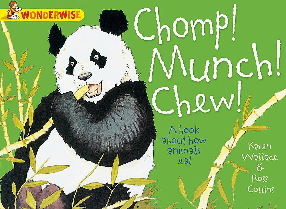 Read Online Chomp! Munch! Chew!: A Book about How Animals Eat (Wonderwise) pdf epub