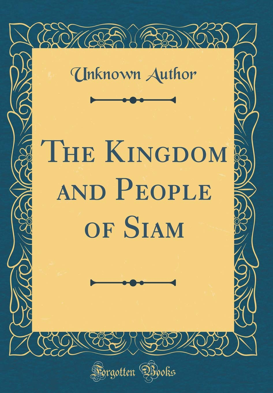 Download The Kingdom and People of Siam (Classic Reprint) pdf epub