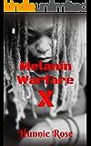 Melanin Warfare X