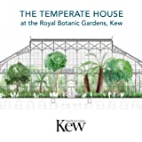 Temperate House at the Royal Botanic Gardens - Kew, The