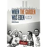 ESPN Films 30 for 30: When the Garden was Eden