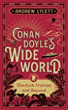 Conan Doyles Wide World: Sherlock Holmes and Beyond