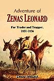 Adventure of Zenas Leonard, Fur Trader and Trapper, 1831-1836