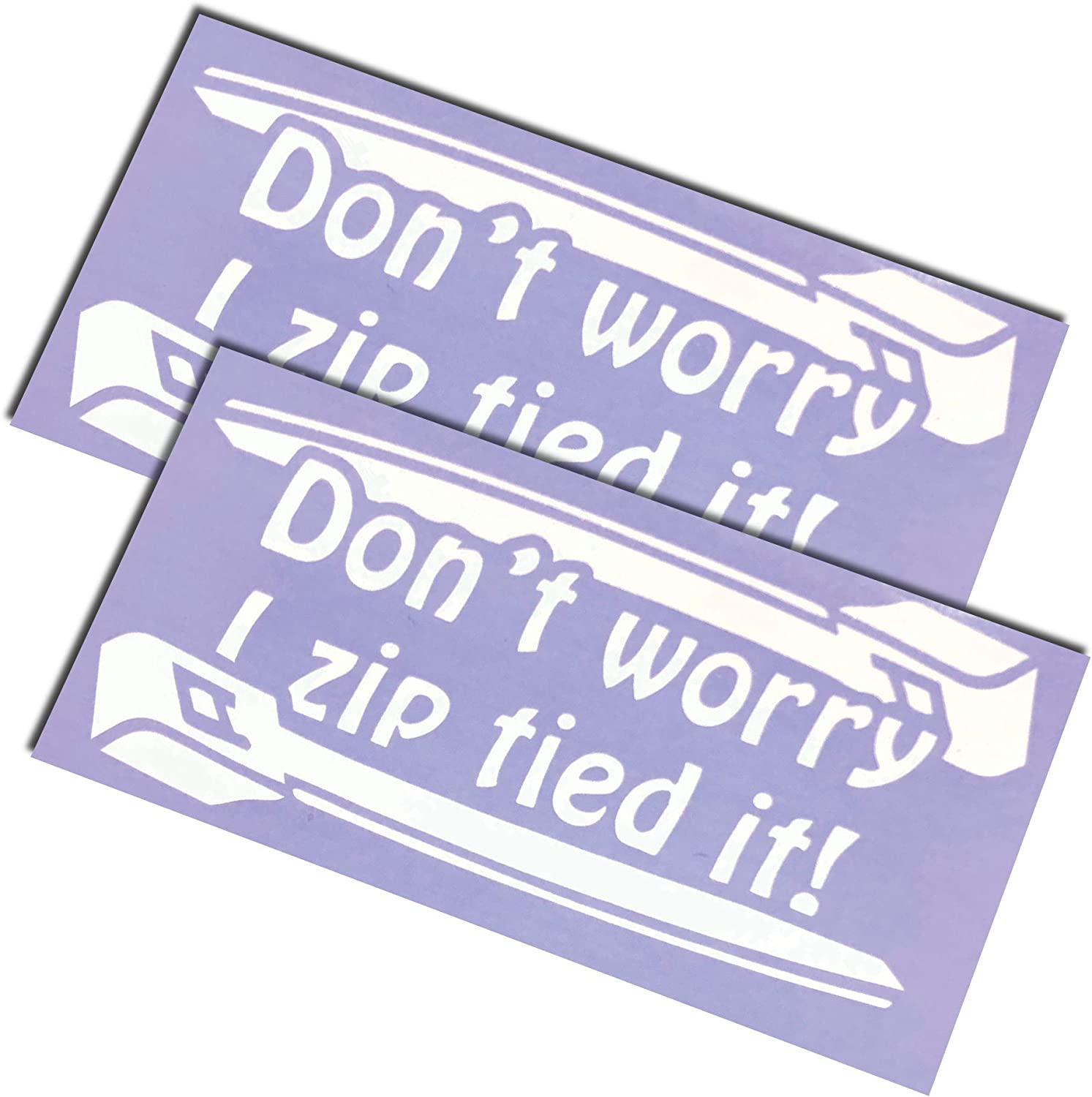 Dont Worry I Zip Tied It Decals//Stickers 3x6 2 Pack