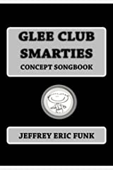 Glee Club Smarties Concept Songbook (Piano/Vocal Songbook Series (Medium Difficulty) 6) Kindle Edition