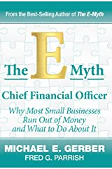 The E-Myth Chief Financial Officer: Why Most Small Businesses Run Out of Money and What to Do about It Hardcover
