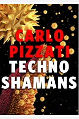 Technoshamans: Between spirituality and technology - A journey to the end of the world to cure a chronic back ache Kindle Edition