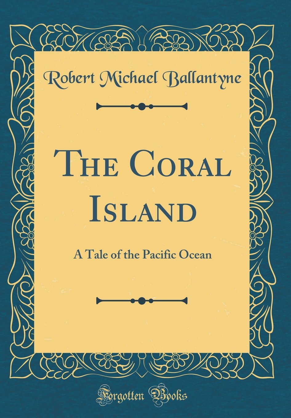 Download The Coral Island: A Tale of the Pacific Ocean (Classic Reprint) pdf