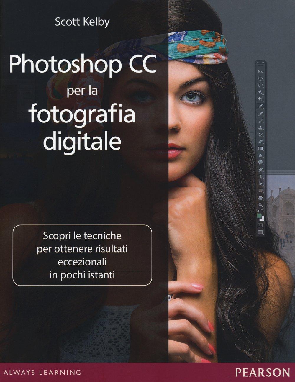 Photoshop CC per la fotografia digitale Copertina flessibile – 17 set 2015 Scott Kelby P. Postinghel Pearson 8865189711