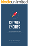 Startup Growth Engines: Case Studies of How Today's Most Successful Startups Unlock Extraordinary Growth (English Edition)