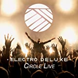 "Electro Deluxe ""Circle Live"" CD"